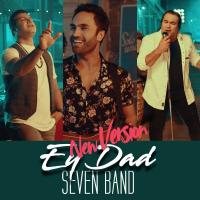 7 Band Ey Dad (New Version)