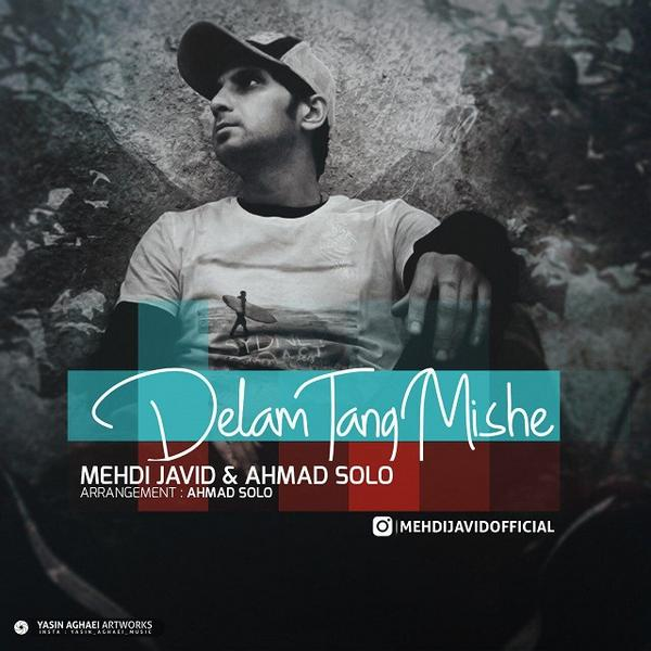 Mehdi Javid Ft Ahmad Solo Delam Tang Mishe