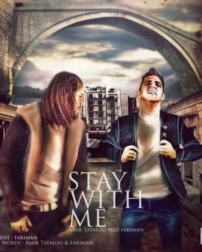 Amir Tataloo Stay With Me (Ft Fariman)