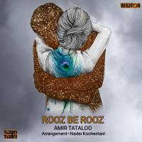 Amir Tataloo Rooz Be Rooz
