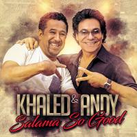Andy & Khaled Salama So Good