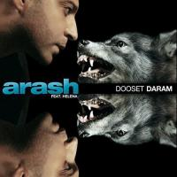 Arash Dooset Daram (Ft. Helena)