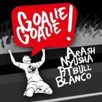 Arash Goalie Goalie (Ft Nyusha & Pitbull & Blanco)
