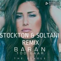 Baran 100 Bar (Stockton Soltani Remix)