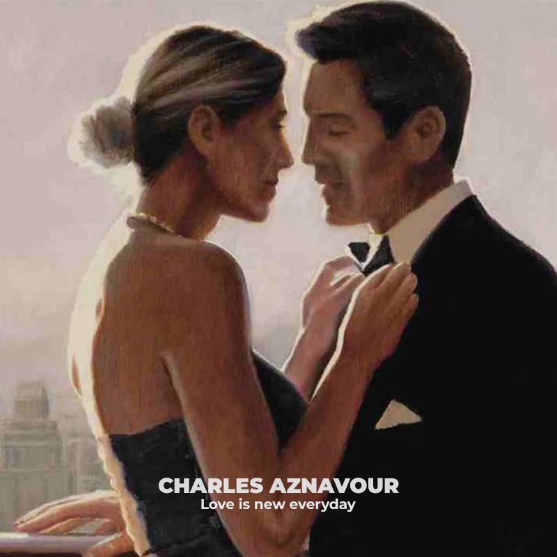 Charles Aznavour Love Is New Everyday