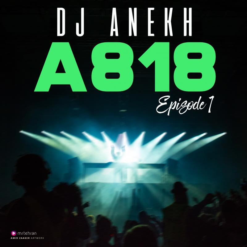 DJ Anekh A818 Episode 01