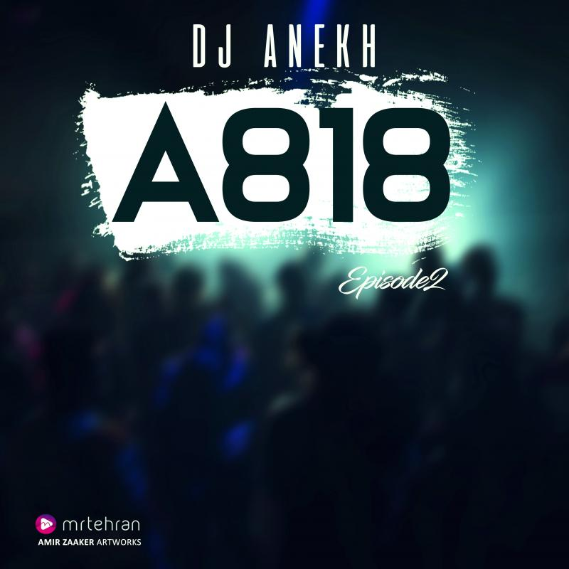 DJ Anekh A818 Episode 02