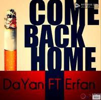 Dayan Come Back Home(Ft Erfan)
