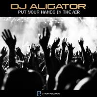 Dj Aligator Put Your Hands In The Air