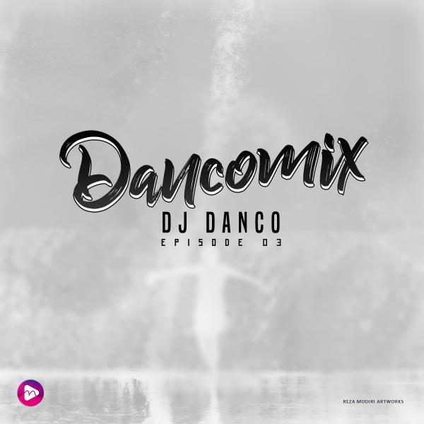 Dj Danco Dancomix Episode 03