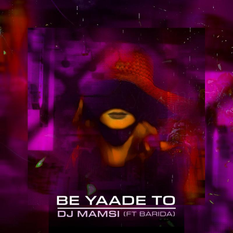 Dj Mamsi Be Yaade To (Ft Barida)