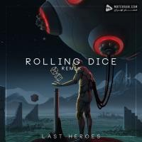 Just A Gent Rolling Dice (Last Heroes Remix)