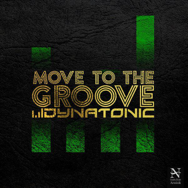 Dynatonic Move To The Groove