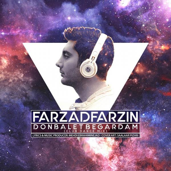 Farzad Farzin Donbalet Begardam (Club Dance Version)
