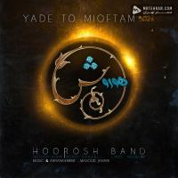 Hoorosh Band Yade To Mioftam