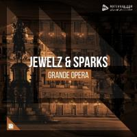 Jewelz and Sparks Grande Opera (Extended Mix)