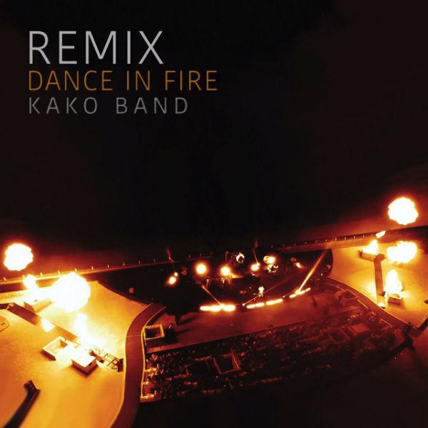 Kako Band Dance In Fire (Remix)