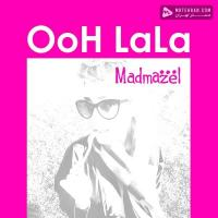 Madmazel and Kian Iraji Ooh Lala