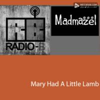 Madmazel Mary Had A Little Lamb (Ft Radio B)