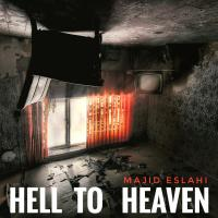 Majid Eslahi Hell To Heaven