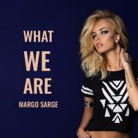 Margo Sarge What We Are