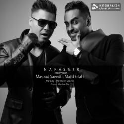 Masoud Saeedi Nafasgir (Ft Majid Eslahi) (New Version)