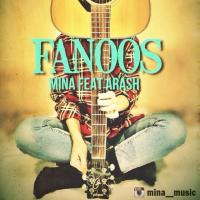 Mina Fanoos (Ft Arash Shoeib)