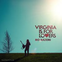 Mo Kazemi Virginia Is For Lovers