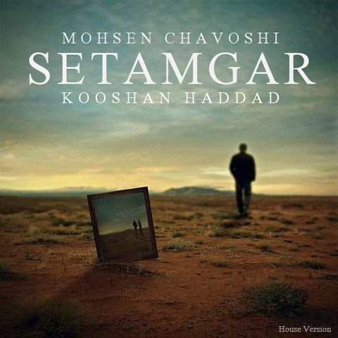 Mohsen Chavoshi Setamgar (House Version)