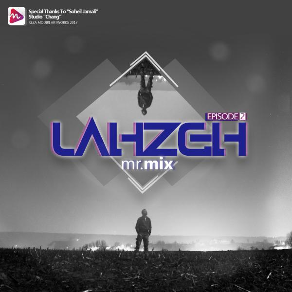 Mr Mix Lahzeh Episode 02