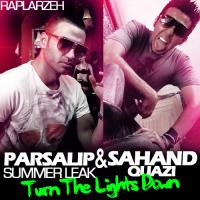 Parsalip & Sahand Quazi Turn The Lights Down (Summer Leak)