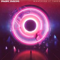 Imagine Dragons Whatever It Takes