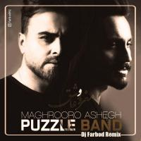 Puzzle Band Maghrooro Ashegh (Dj Farbod Remix)