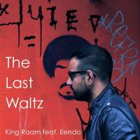 Raam The Last Waltz (Ft Eendo)