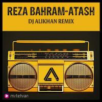 Reza Bahram Atash (Dj Alikhan Remix)