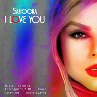 Sahoora I Love You