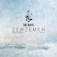 The Ways Zemzemeh (Mehdi Hosseini Remix)