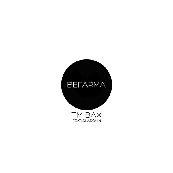 Tm Bax Befarma (Ft Sharomin)