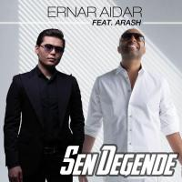 Arash Ft. Ernar Aidar Sen Degende