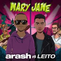 Arash Mary Jane (Ft Behzad Leito)