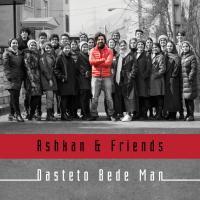 Ashkan Khatibi Ft Friends Dasteto Bede Man