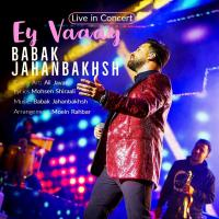 Babak Jahanbakhsh Ey Vaaay (Live In Concert)