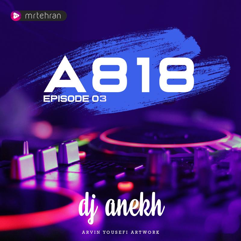 DJ Anekh A818 Episode 03
