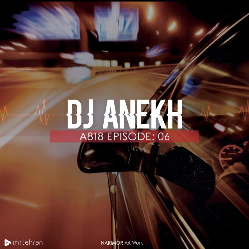 DJ Anekh A818 Episode 06