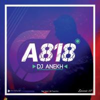 DJ Anekh A818 Episode 07