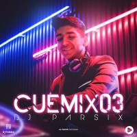 DJ Parsix Cue Mix Episode 03
