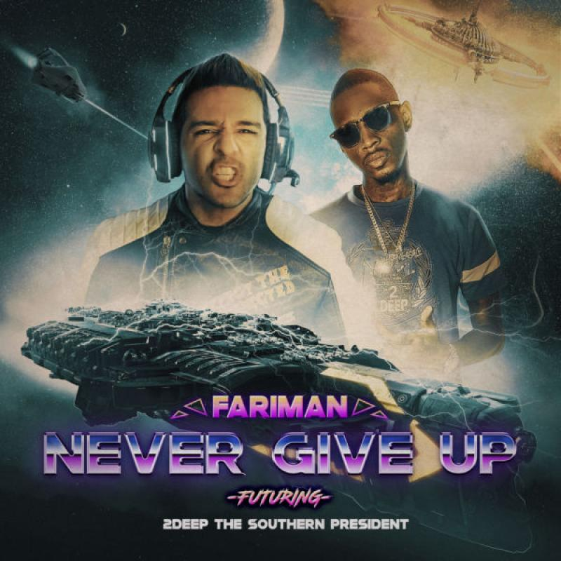 Fariman Never Give Up (Ft. Deep The Southern President)