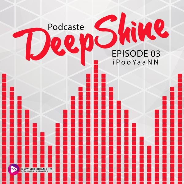 iPooYaaNN Deep Shine Episode 03