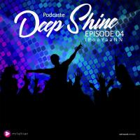 iPooYaaNN Deep Shine Episode 04