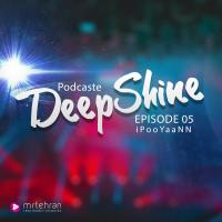iPooYaaNN Deep Shine Episode 05